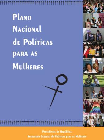 O Plano Nacional de Políticas para as Mulheres foi criado em 2002