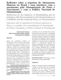 Este artigo busca resgatar a trajetória das ações de promoção, proteção e apoio à amamentação no País, implementadas desde o início da década de 80