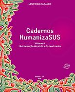 Cadernos HumanizaSUS - Humanização do Parto e Nascimento